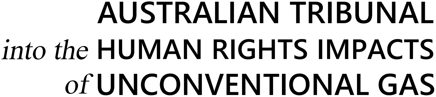 Australian Tribunal into the Human Rights Impacts of Unconventional Gas